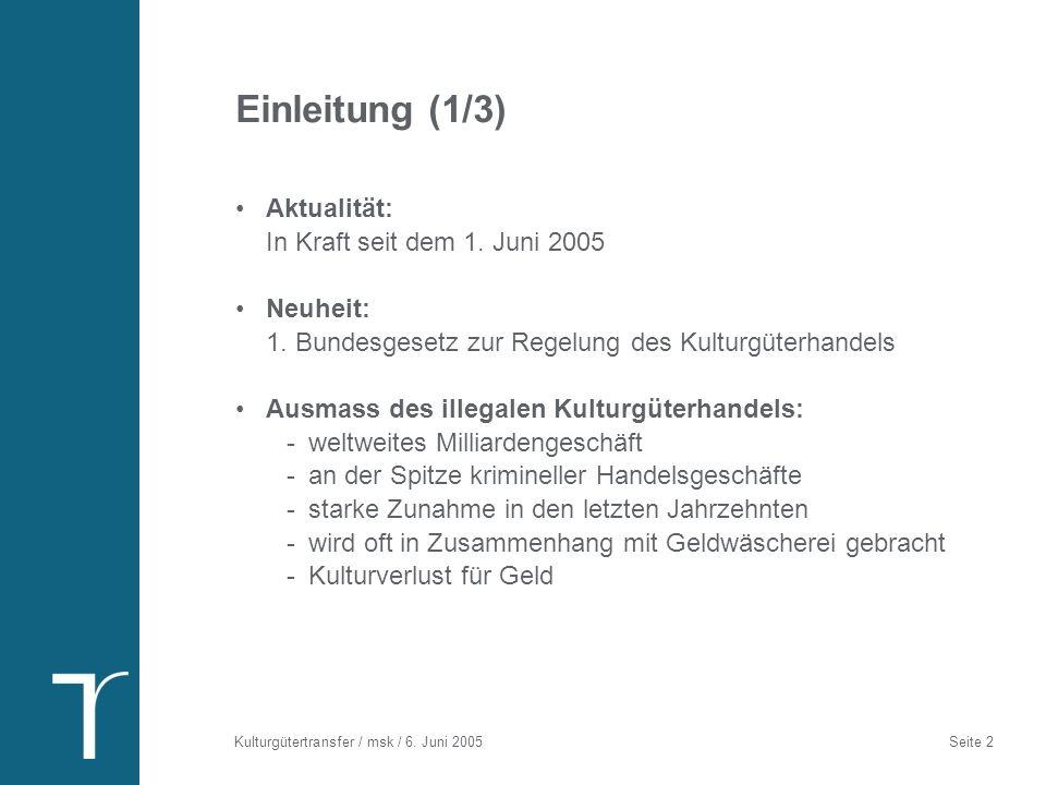 Kulturgütertransfer / msk / 6.Juni 2005 Seite 3 Einleitung (2/3) Die CH als 5.