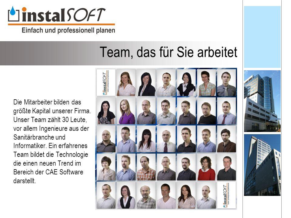 Team, das für Sie arbeitet Die Mitarbeiter bilden das größte Kapital unserer Firma.