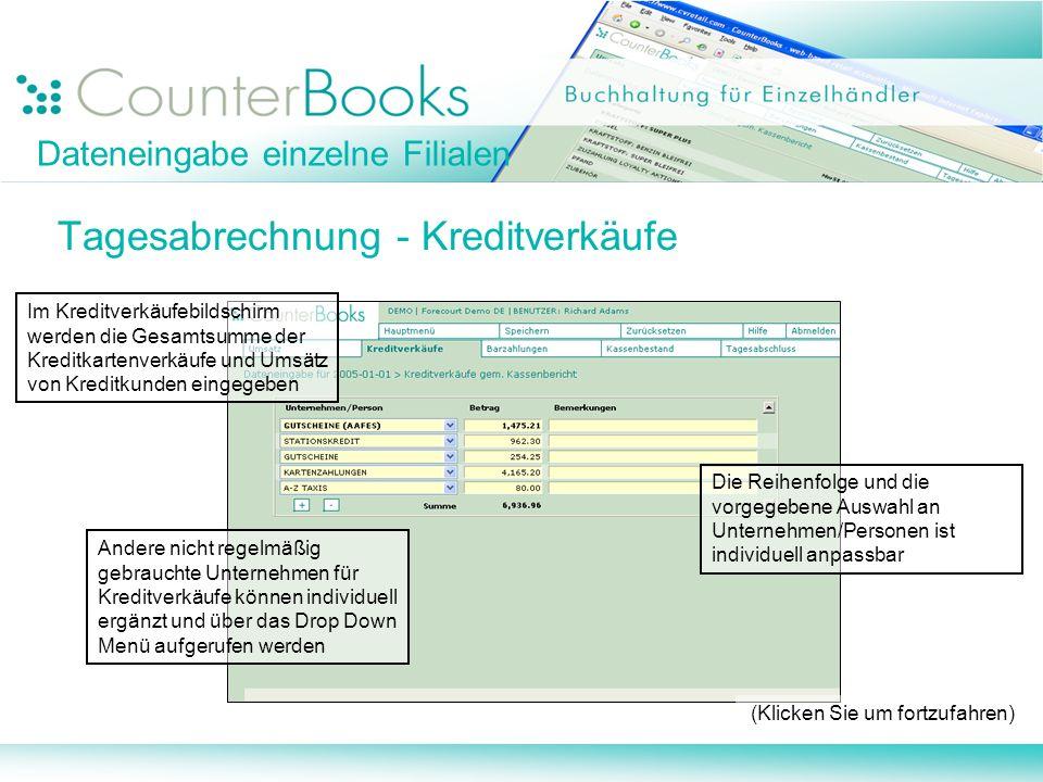 Dateneingabe einzelne Filialen Tagesabrechnung - Kreditverkäufe Im Kreditverkäufebildschirm werden die Gesamtsumme der Kreditkartenverkäufe und Umsätz