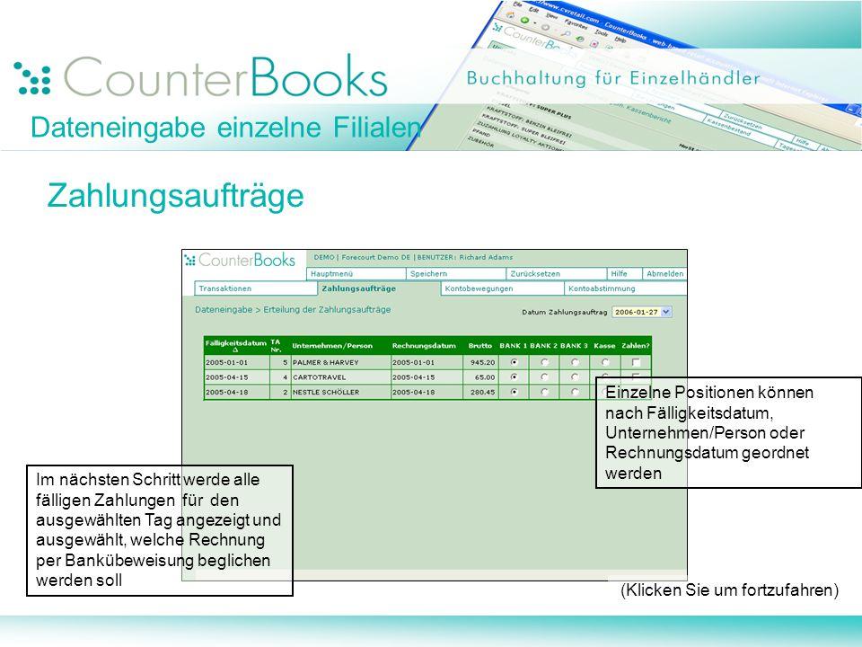 Dateneingabe einzelne Filialen Zahlungsaufträge Im nächsten Schritt werde alle fälligen Zahlungen für den ausgewählten Tag angezeigt und ausgewählt, w