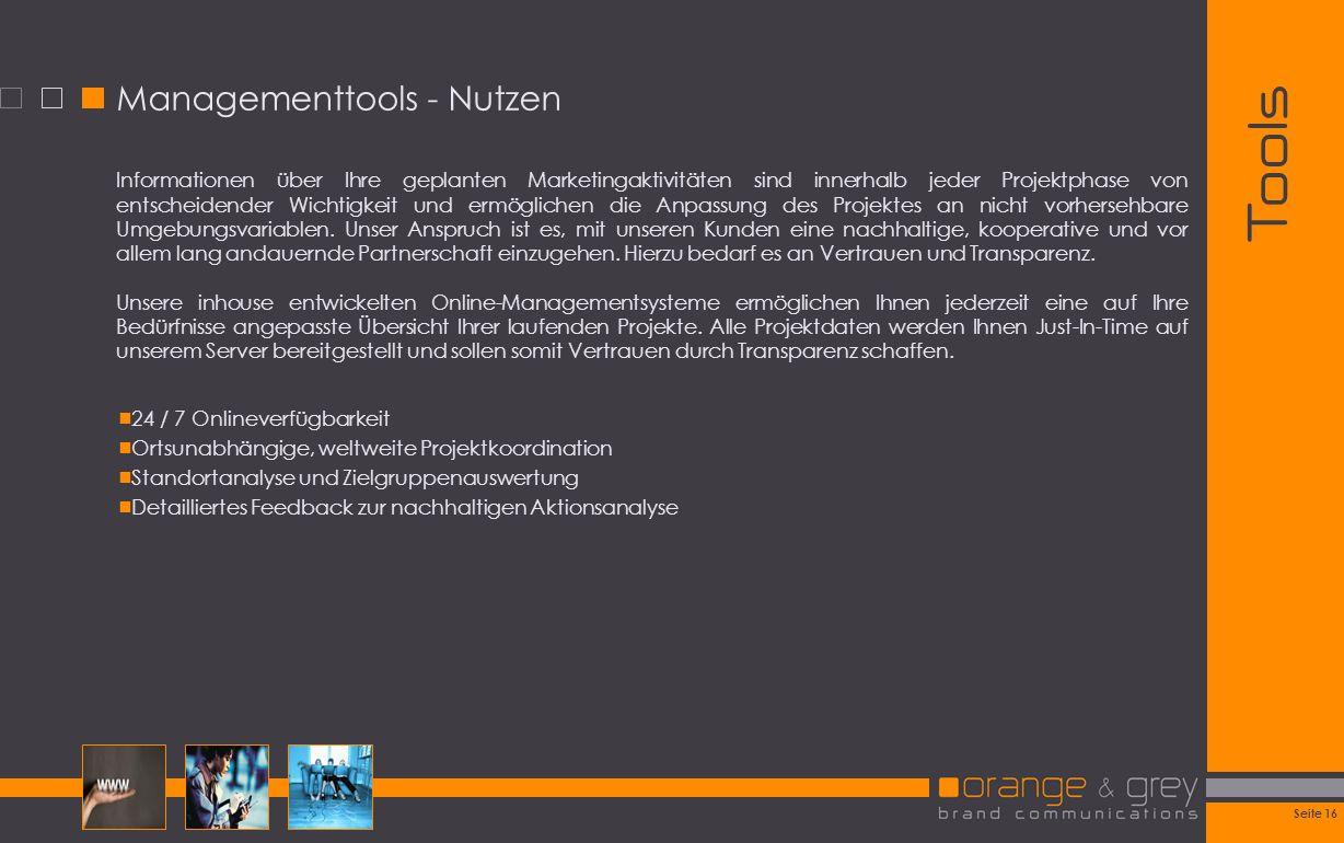 Seite 16 Tools Managementtools - Nutzen Informationen über Ihre geplanten Marketingaktivitäten sind innerhalb jeder Projektphase von entscheidender Wi