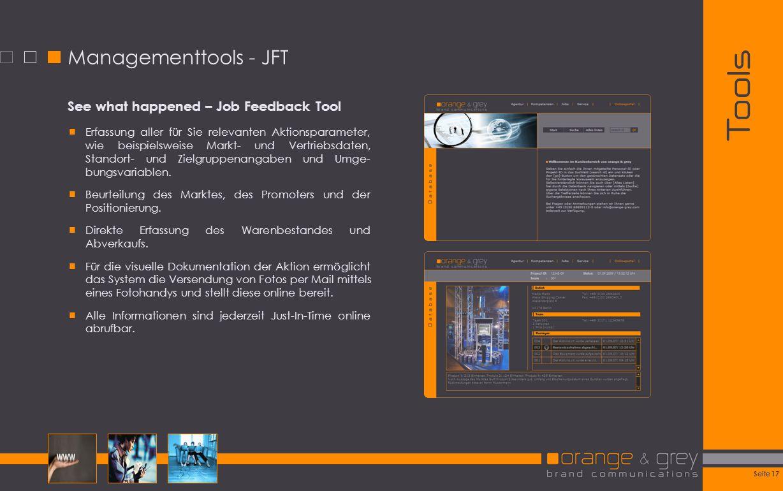 Seite 17 Tools Managementtools - JFT See what happened – Job Feedback Tool Erfassung aller für Sie relevanten Aktionsparameter, wie beispielsweise Mar
