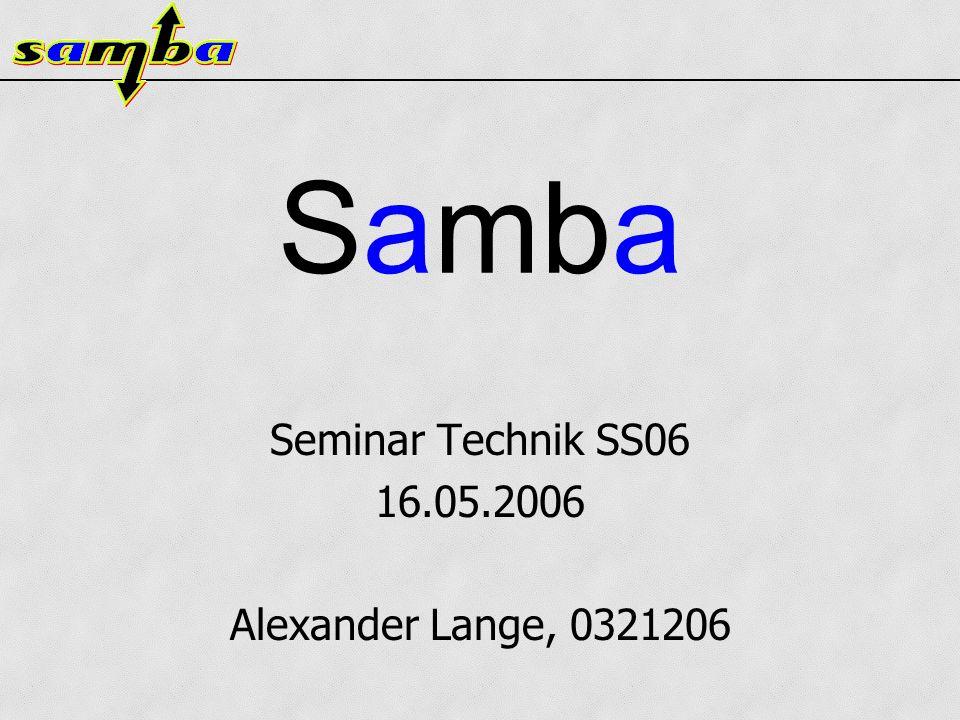 Samba Seminar Technik SS06 16.05.2006 Alexander Lange, 0321206