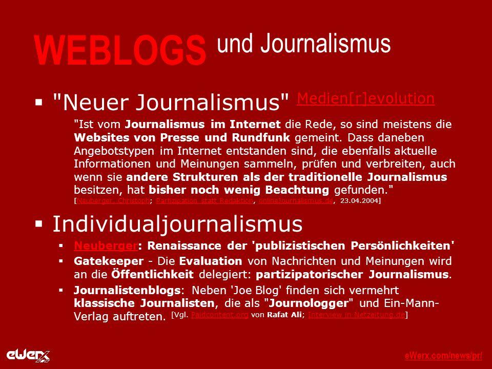 eWerx.com/news/pr/eWerx.com/news/pr/_ WEBLOGS und Journalismus Neuer Journalismus Medien[r]evolution Medien[r]evolution Ist vom Journalismus im Internet die Rede, so sind meistens die Websites von Presse und Rundfunk gemeint.