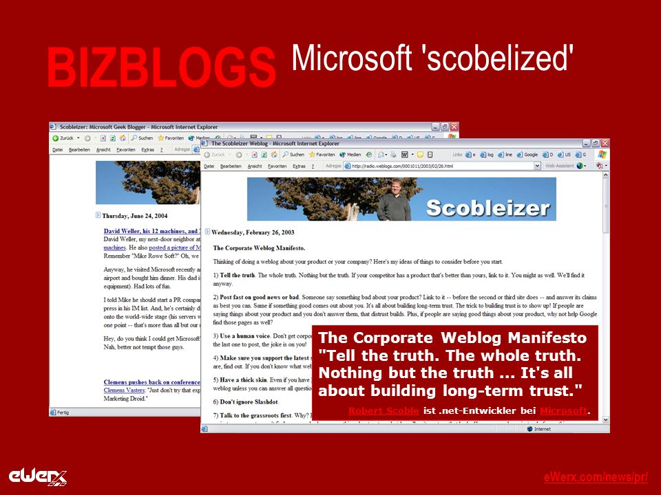 eWerx.com/news/pr/eWerx.com/news/pr/_ BIZBLOGS Microsoft scobelized The Corporate Weblog Manifesto Tell the truth.