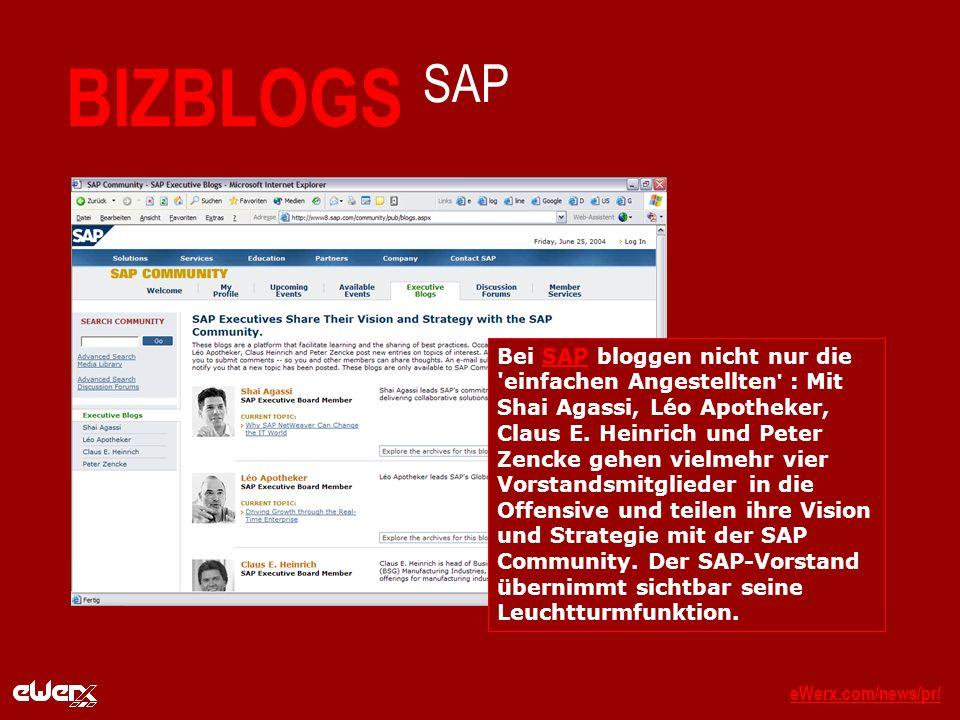 eWerx.com/news/pr/eWerx.com/news/pr/_ BIZBLOGS SAP Bei SAP bloggen nicht nur die einfachen Angestellten : Mit Shai Agassi, Léo Apotheker, Claus E.