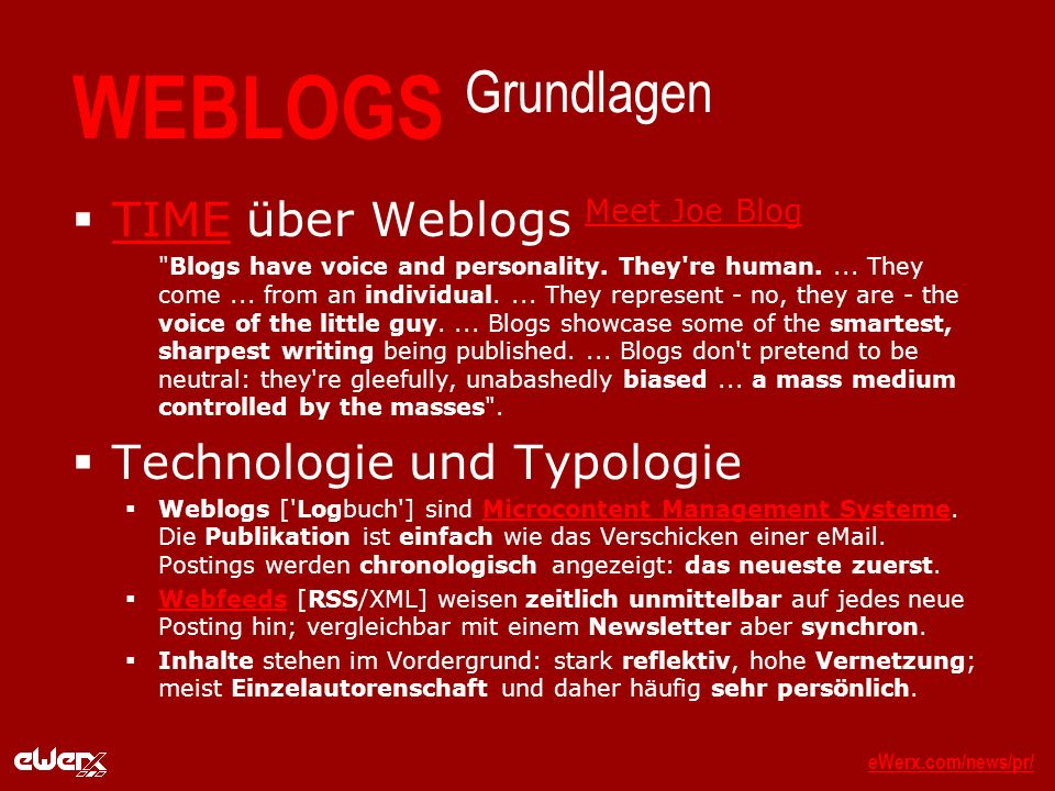 eWerx.com/news/pr/eWerx.com/news/pr/_ WEBLOGS Grundlagen TIME über Weblogs Meet Joe Blog TIME Meet Joe Blog Blogs have voice and personality.