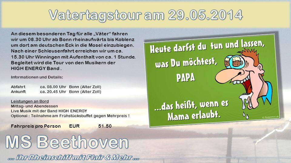 An diesem besonderen Tag für alle Väter fahren wir um 08.30 Uhr ab Bonn rheinaufwärts bis Koblenz um dort am deutschen Eck in die Mosel einzubiegen. N