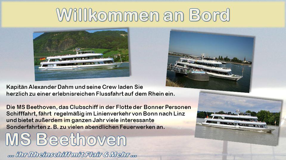 Kapitän Alexander Dahm und seine Crew laden Sie herzlich zu einer erlebnisreichen Flussfahrt auf dem Rhein ein. Die MS Beethoven, das Clubschiff in de
