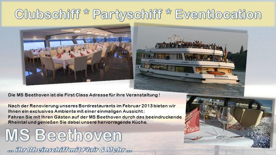 Die MS Beethoven ist die First Class Adresse für ihre Veranstaltung ! Nach der Renovierung unseres Bordrestaurants im Februar 2013 bieten wir Ihnen ei