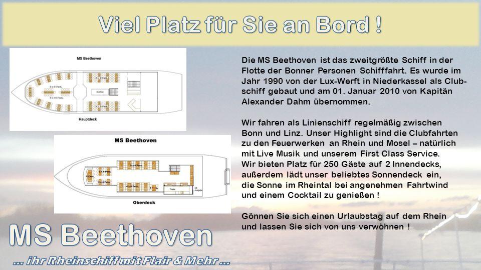 Die MS Beethoven ist das zweitgrößte Schiff in der Flotte der Bonner Personen Schifffahrt. Es wurde im Jahr 1990 von der Lux-Werft in Niederkassel als