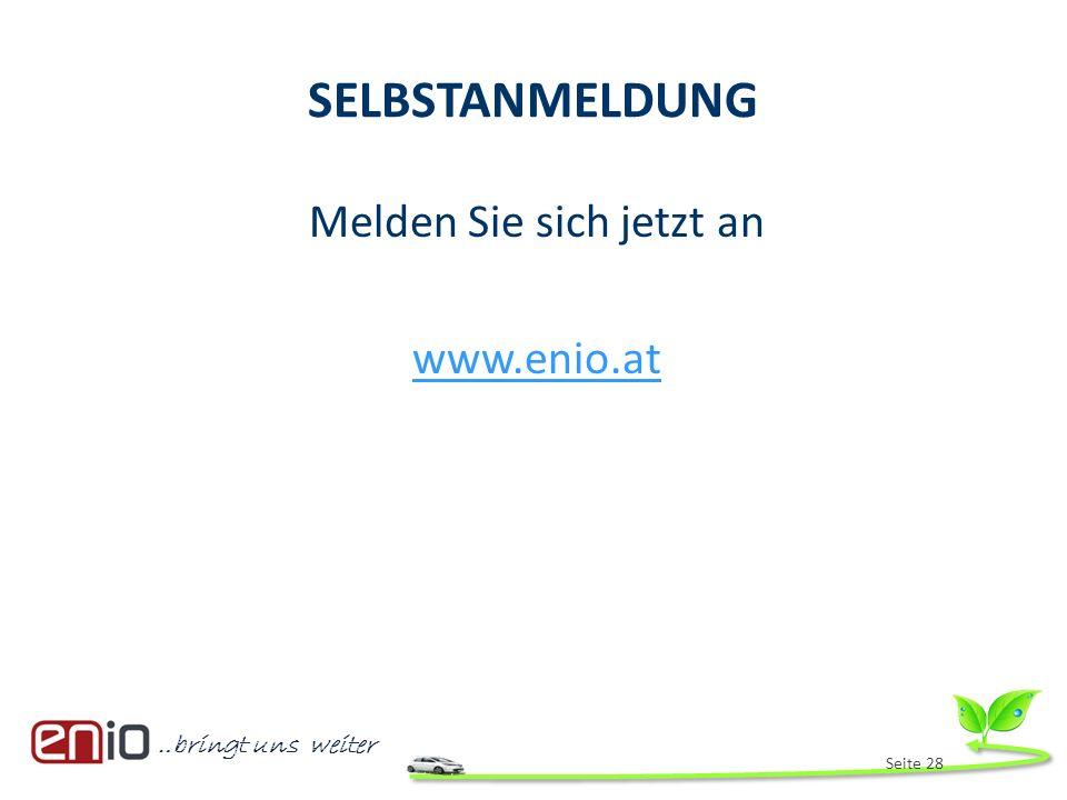…bringt uns weiter SELBSTANMELDUNG Melden Sie sich jetzt an www.enio.at Seite 28