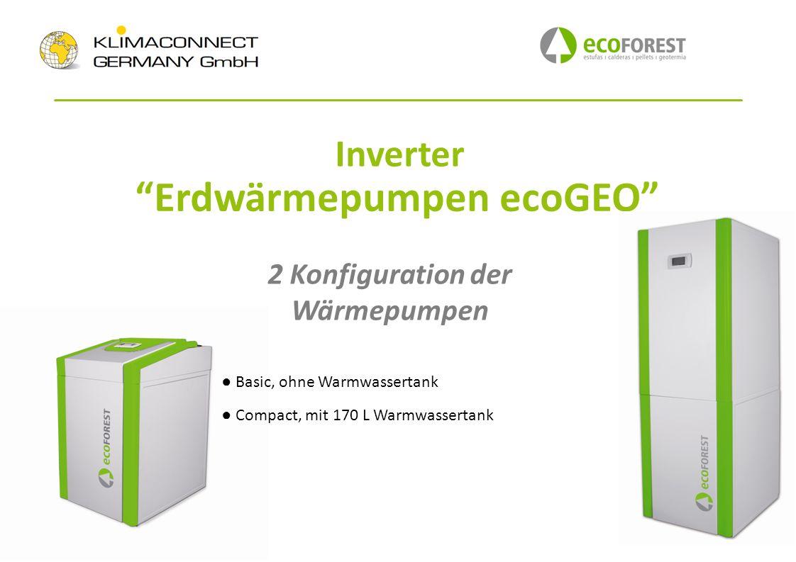 Inverter Erdwärmepumpen ecoGEO 2 Konfiguration der Wärmepumpen Basic, ohne Warmwassertank Compact, mit 170 L Warmwassertank