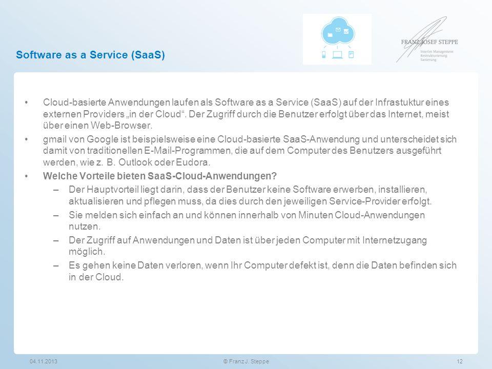 Software as a Service (SaaS) Cloud-basierte Anwendungen laufen als Software as a Service (SaaS) auf der Infrastuktur eines externen Providers in der C