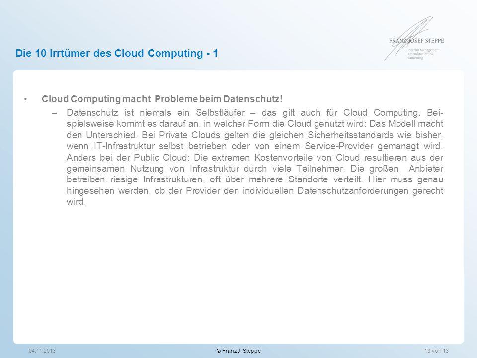Die 10 Irrtümer des Cloud Computing - 1 Cloud Computing macht Probleme beim Datenschutz! –Datenschutz ist niemals ein Selbstläufer – das gilt auch für