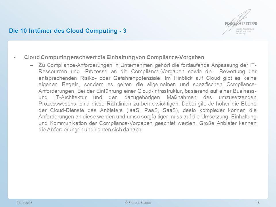 Die 10 Irrtümer des Cloud Computing - 3 Cloud Computing erschwert die Einhaltung von Compliance-Vorgaben –Zu Compliance-Anforderungen in Unternehmen g