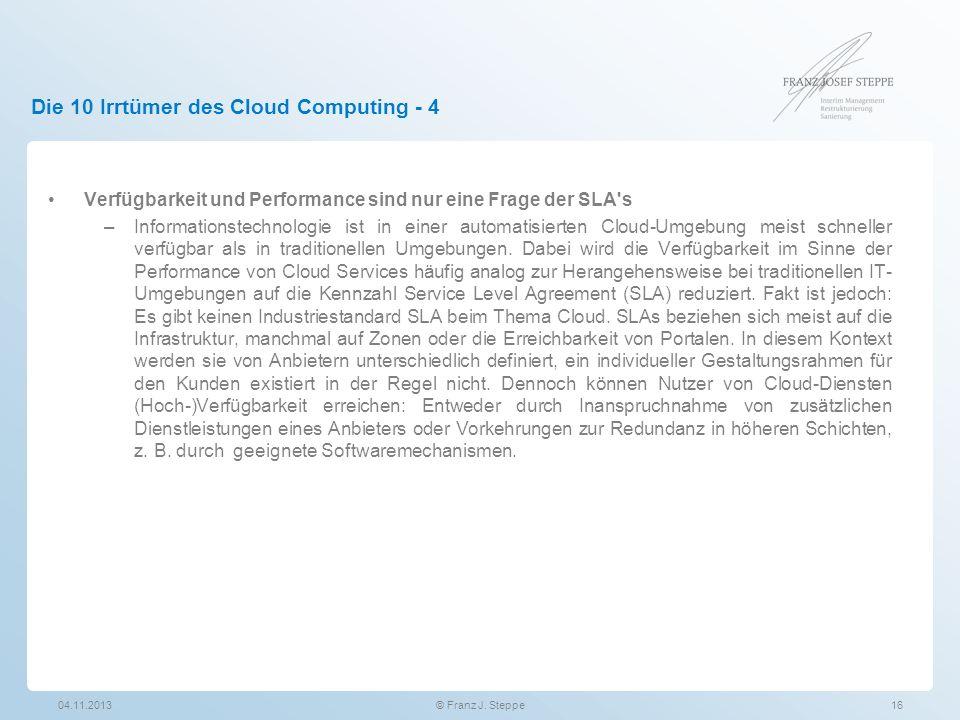 Die 10 Irrtümer des Cloud Computing - 4 Verfügbarkeit und Performance sind nur eine Frage der SLA's –Informationstechnologie ist in einer automatisier