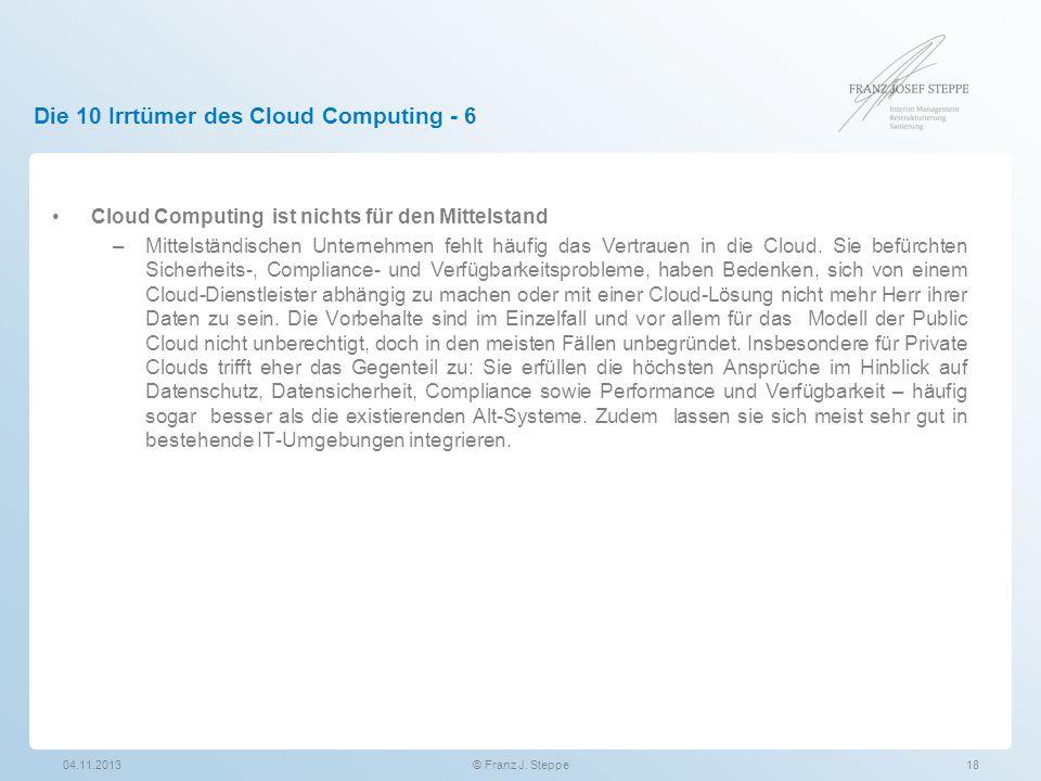 Die 10 Irrtümer des Cloud Computing - 6 Cloud Computing ist nichts für den Mittelstand –Mittelständischen Unternehmen fehlt häufig das Vertrauen in di