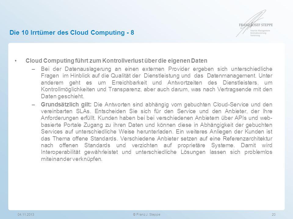 Die 10 Irrtümer des Cloud Computing - 8 Cloud Computing führt zum Kontrollverlust über die eigenen Daten –Bei der Datenauslagerung an einen externen P