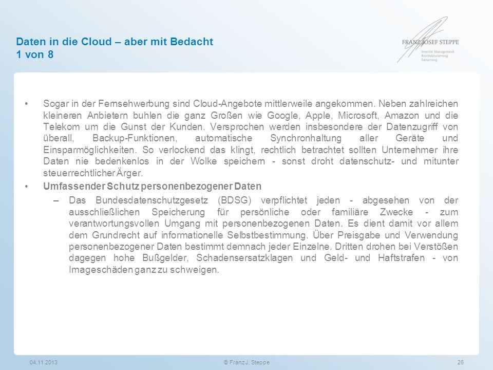 Daten in die Cloud – aber mit Bedacht 1 von 8 Sogar in der Fernsehwerbung sind Cloud-Angebote mittlerweile angekommen. Neben zahlreichen kleineren Anb