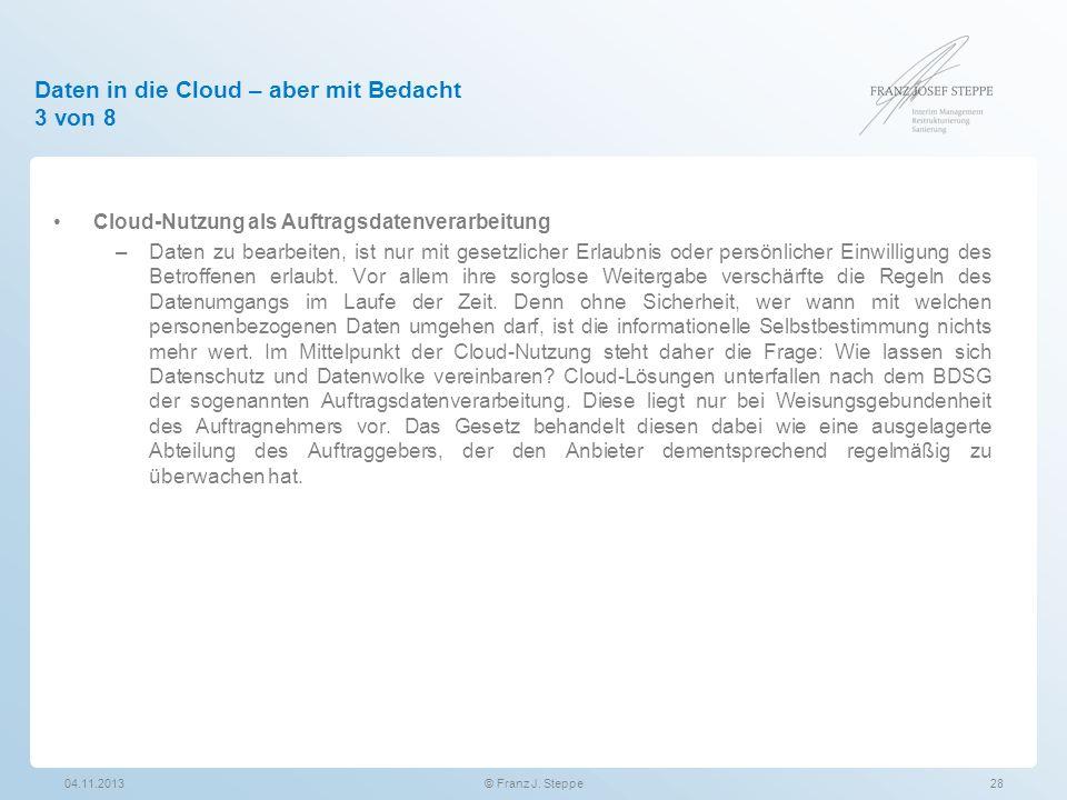 Daten in die Cloud – aber mit Bedacht 3 von 8 Cloud-Nutzung als Auftragsdatenverarbeitung –Daten zu bearbeiten, ist nur mit gesetzlicher Erlaubnis ode