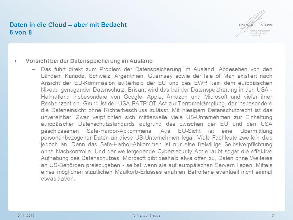 Daten in die Cloud – aber mit Bedacht 6 von 8 Vorsicht bei der Datenspeicherung im Ausland –Das führt direkt zum Problem der Datenspeicherung im Ausla
