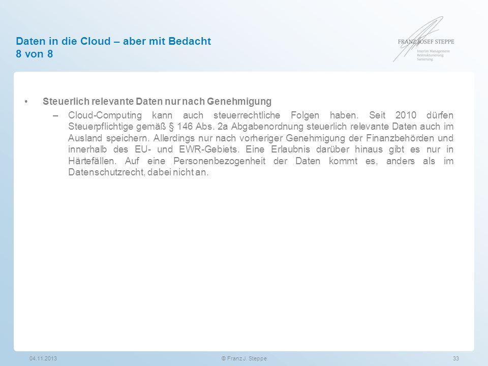 Daten in die Cloud – aber mit Bedacht 8 von 8 Steuerlich relevante Daten nur nach Genehmigung –Cloud-Computing kann auch steuerrechtliche Folgen haben