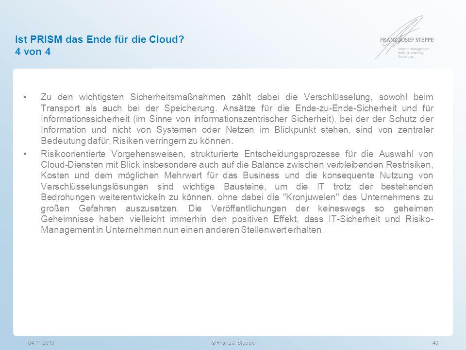 Ist PRISM das Ende für die Cloud? 4 von 4 Zu den wichtigsten Sicherheitsmaßnahmen zählt dabei die Verschlüsselung, sowohl beim Transport als auch bei
