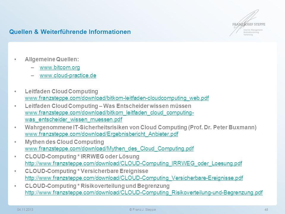 Quellen & Weiterführende Informationen Allgemeine Quellen: –www.bitcom.orgwww.bitcom.org –www.cloud-practice.dewww.cloud-practice.de Leitfaden Cloud C