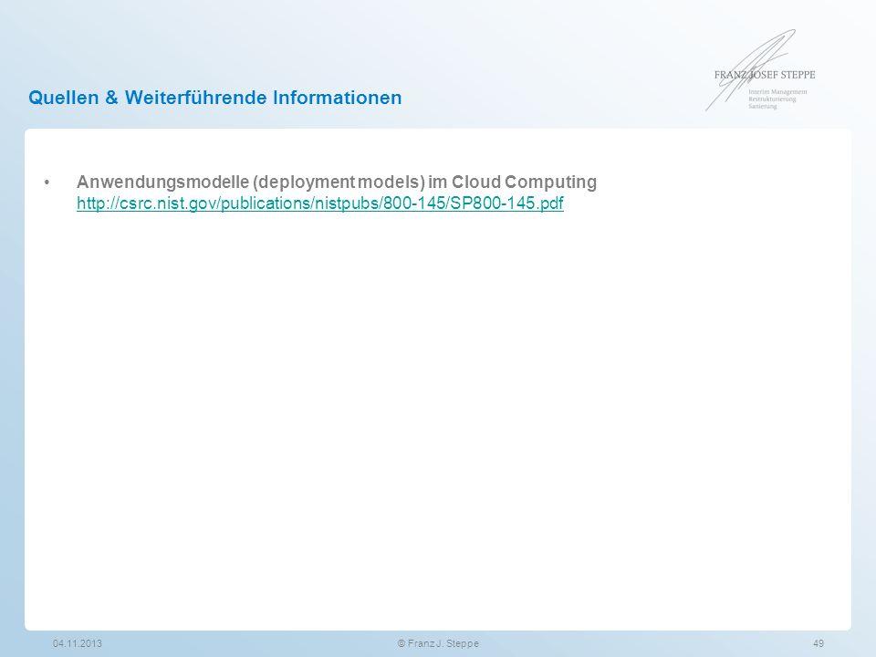 Quellen & Weiterführende Informationen Anwendungsmodelle (deployment models) im Cloud Computing http://csrc.nist.gov/publications/nistpubs/800-145/SP8