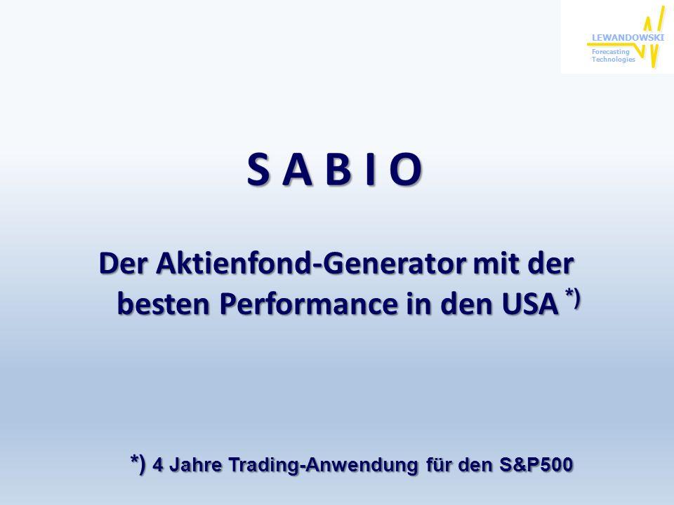 Der Aktienfond-Generator mit der besten Performance in den USA *) *) 4 Jahre Trading-Anwendung für den S&P500