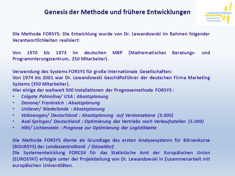Genesis der Methode und frühere Entwicklungen Die Methode FORSYS: Die Entwicklung wurde von Dr. Lewandowski im Rahmen folgender Verantwortlichkeiten r