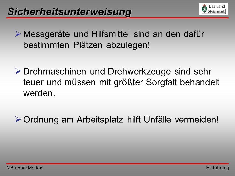©Brunner Markus Einführung Spannen von Werkzeugen Den Drehmeißel auf Mitte spannen - Ansonsten ändern sich Frei- und Spanwinkel!