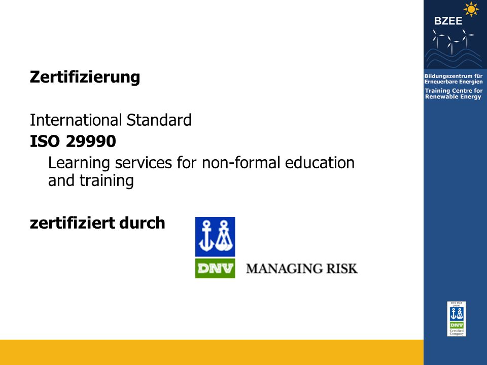 Zertifizierung International Standard ISO 29990 Learning services for non-formal education and training zertifiziert durch