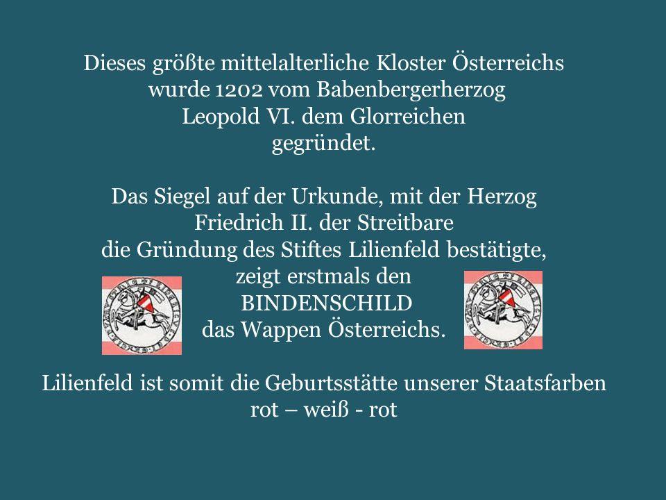 Dieses größte mittelalterliche Kloster Österreichs wurde 1202 vom Babenbergerherzog Leopold VI.