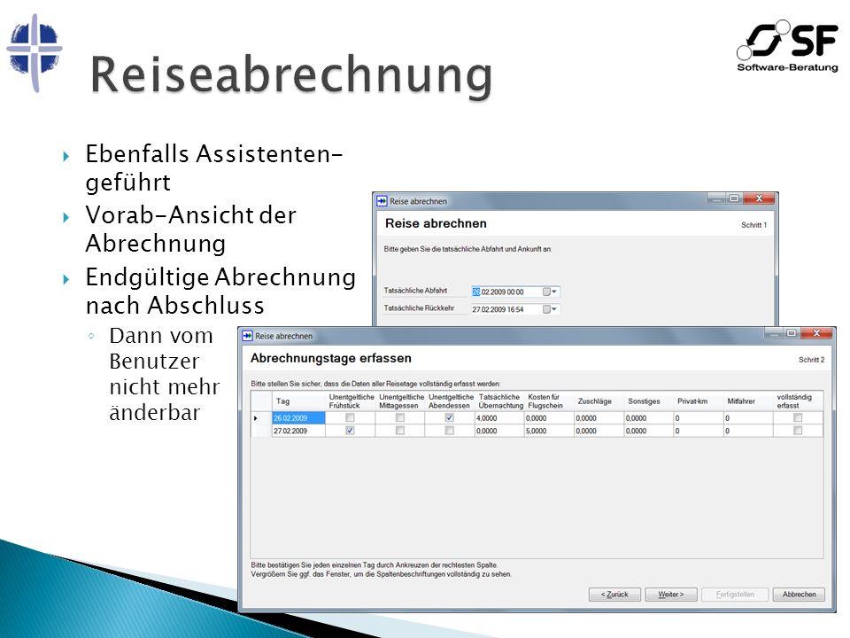 Ebenfalls Assistenten- geführt Vorab-Ansicht der Abrechnung Endgültige Abrechnung nach Abschluss Dann vom Benutzer nicht mehr änderbar