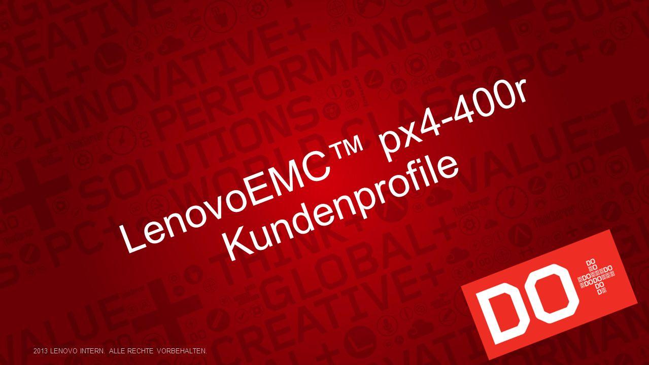 LenovoEMC px4-400r Kundenprofile 2013 LENOVO INTERN. ALLE RECHTE VORBEHALTEN.