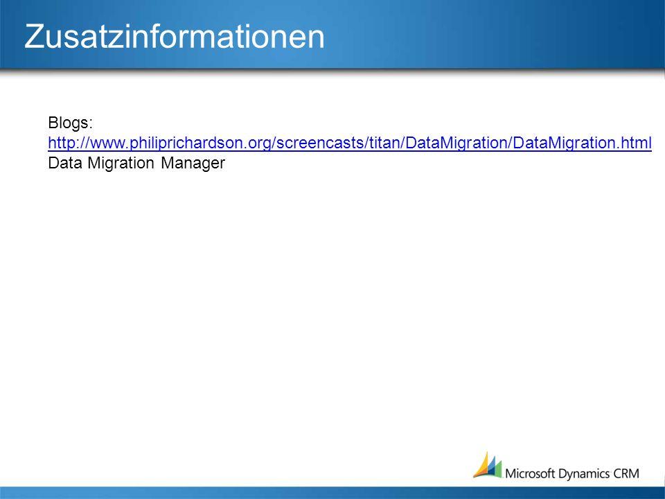 Zusatzinformationen Blogs: http://www.philiprichardson.org/screencasts/titan/DataMigration/DataMigration.html Data Migration Manager