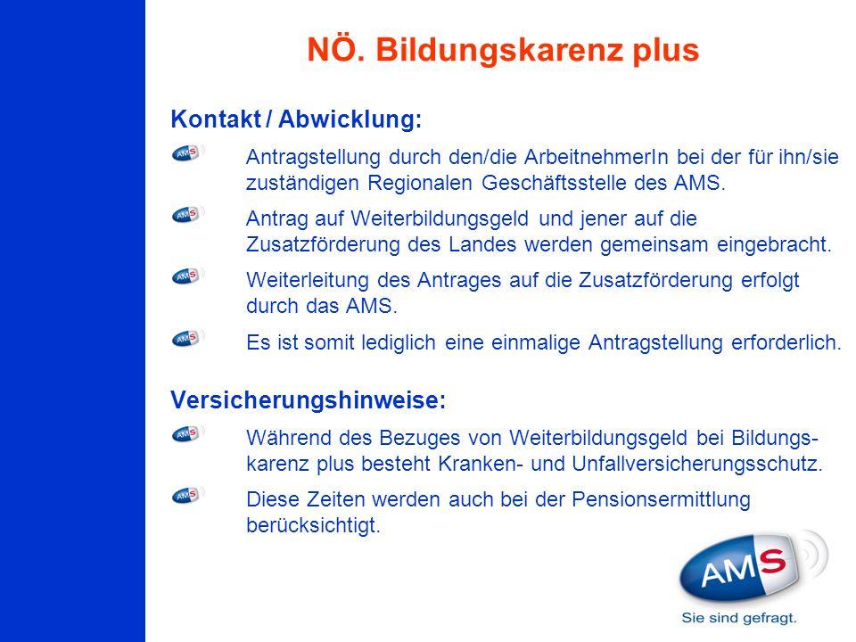 Kontakt / Abwicklung: Antragstellung durch den/die ArbeitnehmerIn bei der für ihn/sie zuständigen Regionalen Geschäftsstelle des AMS. Antrag auf Weite