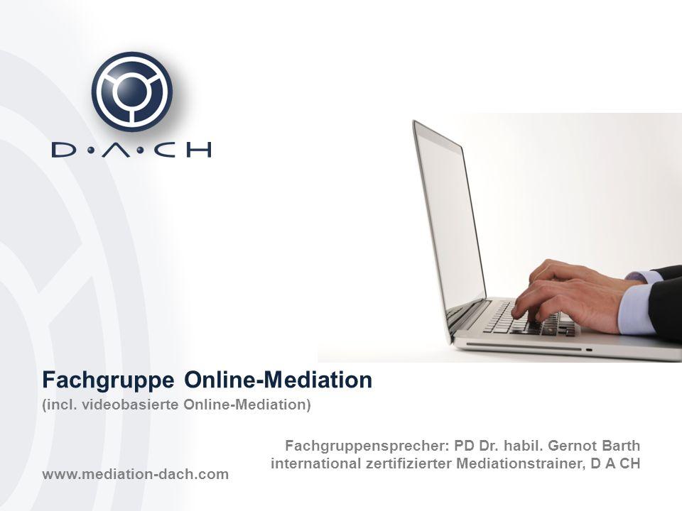 © Fachgruppe Online-Mediation, PD Dr.habil.