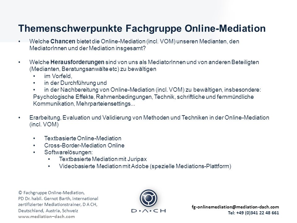 Ihr / Euer Ansprechpartner: © Fachgruppe Online-Mediation, PD Dr.