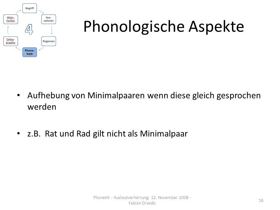 Phonologische Aspekte Aufhebung von Minimalpaaren wenn diese gleich gesprochen werden z.B. Rat und Rad gilt nicht als Minimalpaar 16 Phonetik - Auslau