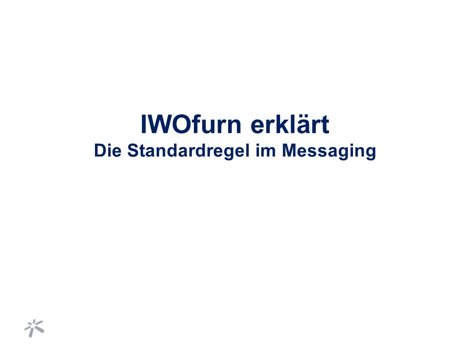 IWOfurn erklärt Die Standardregel im Messaging