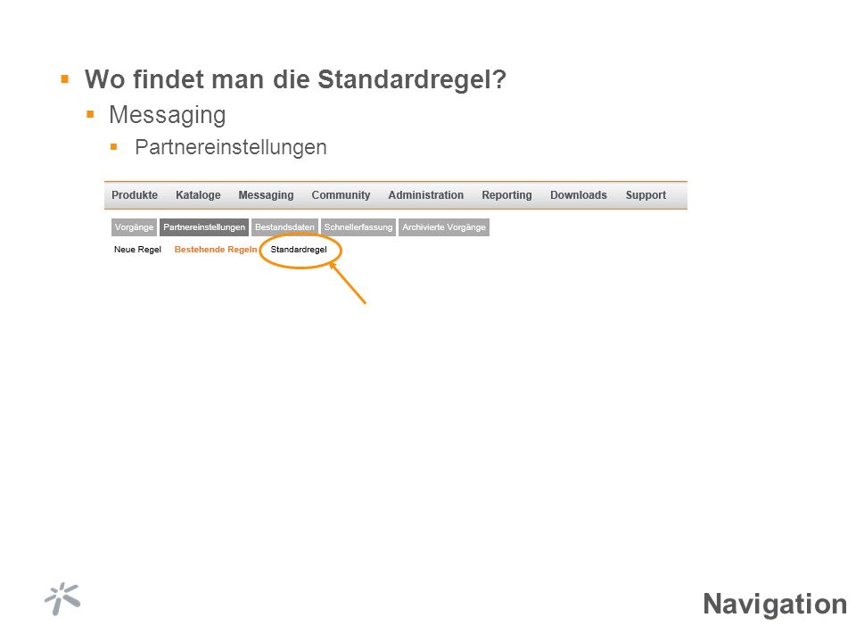 Wo findet man die Standardregel Messaging Partnereinstellungen Navigation