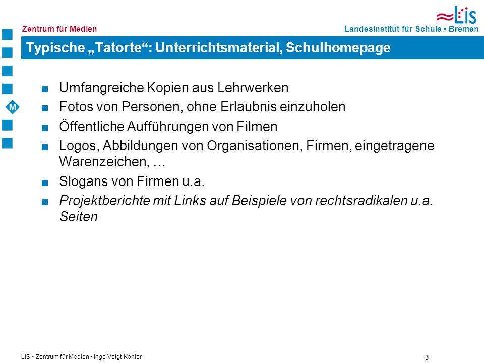 3 LIS Zentrum für Medien Inge Voigt-Köhler Landesinstitut für Schule BremenZentrum für Medien Typische Tatorte: Unterrichtsmaterial, Schulhomepage Umf