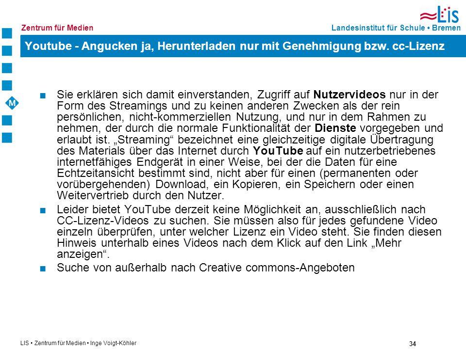 34 LIS Zentrum für Medien Inge Voigt-Köhler Landesinstitut für Schule BremenZentrum für Medien Youtube - Angucken ja, Herunterladen nur mit Genehmigun