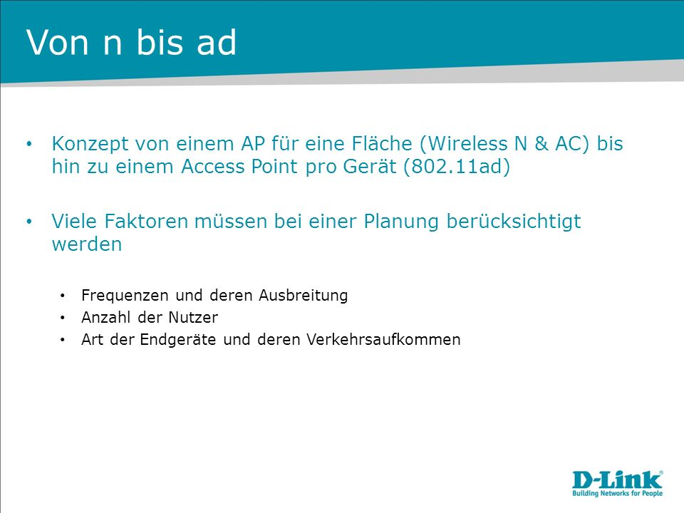 Von n bis ad Konzept von einem AP für eine Fläche (Wireless N & AC) bis hin zu einem Access Point pro Gerät (802.11ad) Viele Faktoren müssen bei einer
