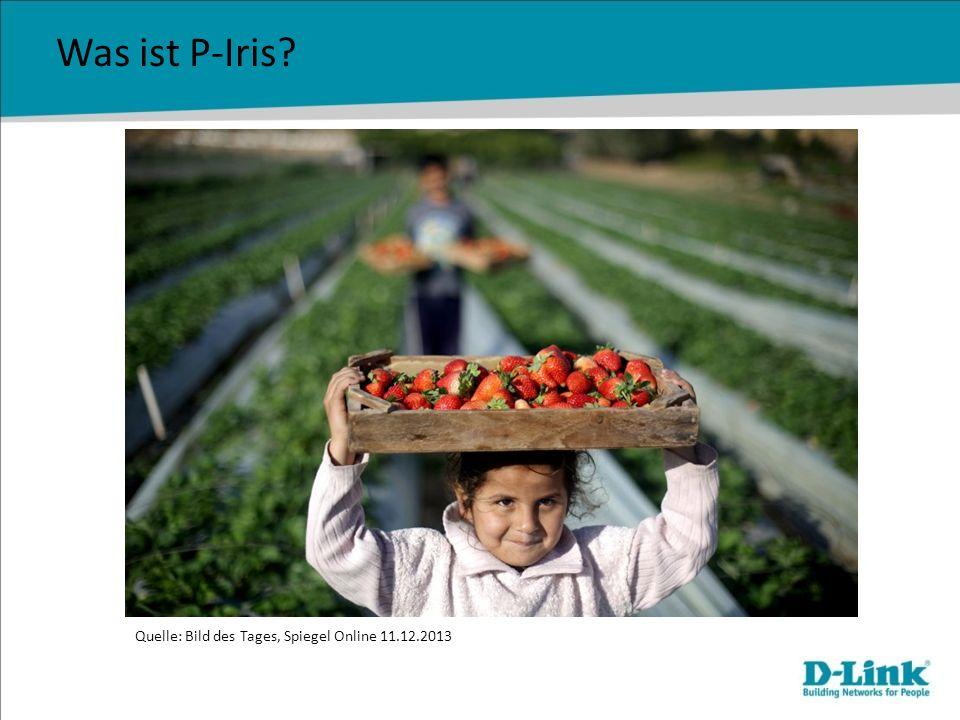Was ist P-Iris? Quelle: Bild des Tages, Spiegel Online 11.12.2013