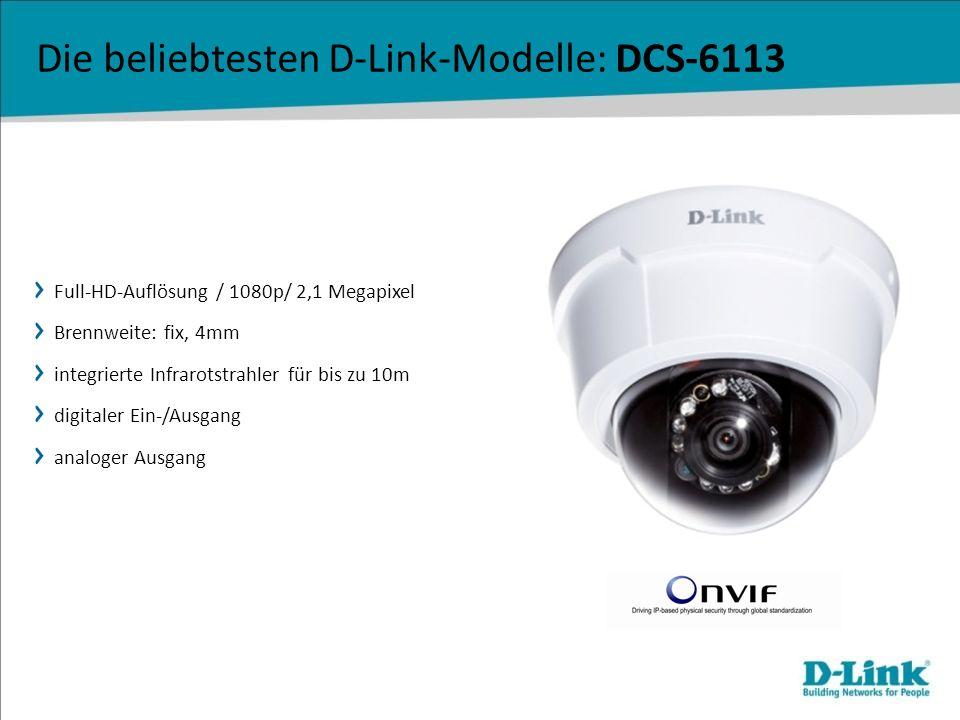 Die beliebtesten D-Link-Modelle: DCS-6113 Full-HD-Auflösung / 1080p/ 2,1 Megapixel Brennweite: fix, 4mm integrierte Infrarotstrahler für bis zu 10m di
