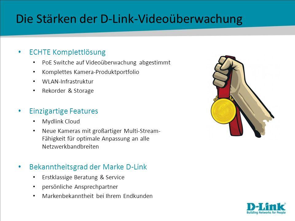 Die Stärken der D-Link-Videoüberwachung ECHTE Komplettlösung PoE Switche auf Videoüberwachung abgestimmt Komplettes Kamera-Produktportfolio WLAN-Infra
